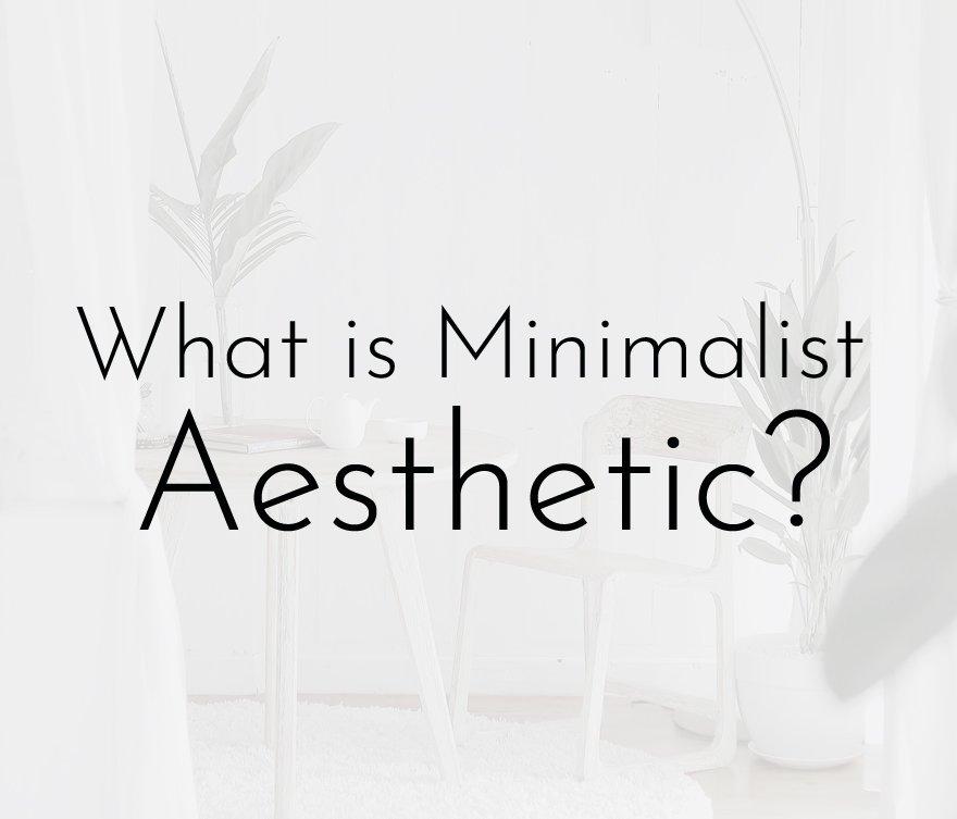minimalist aesthetic