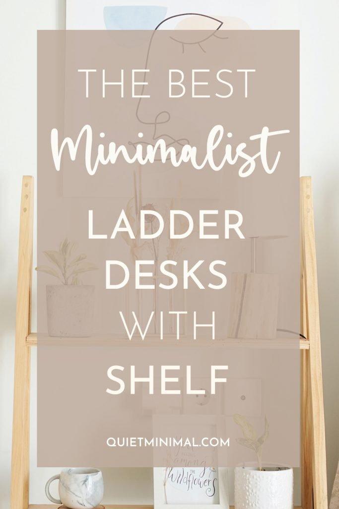 Best minimalist ladder desks with shelf